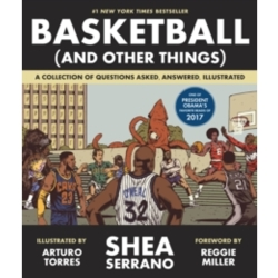 Basketball (and Other Things) A Collection of Questions Asked Answered Illustrated