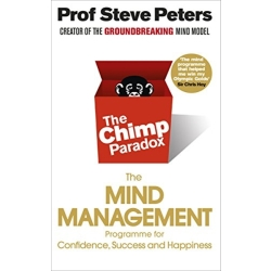 The Chimp Paradox The Mind Management Programme to Help You Achieve Success Confidence and Happiness by Prof Steve Peters...