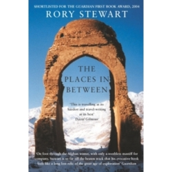 The Places In Between by Rory Stewart (Paperback 2014)
