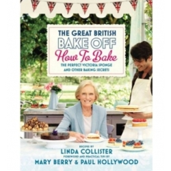 Great British Bake Off How to Bake The Perfect Victoria Sponge and Other Baking Secrets by Love Productions (Hardback ...