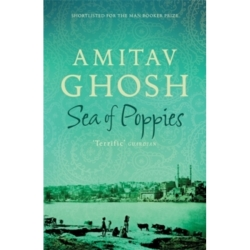 Sea of Poppies Ibis Trilogy Book 1