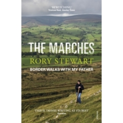 The Marches by Rory Stewart (Paperback 2017)