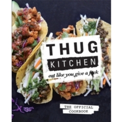 Thug Kitchen Eat Like You Give a F k Hardcover – 23 Oct 2014