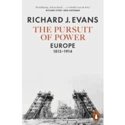 The Pursuit of Power Europe 1815 1914