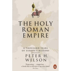 The Holy Roman Empire A Thousand Years of Europe 039 s History by Peter H. Wilson (Paperback 2017)