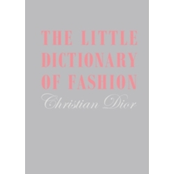 The Little Dictionary of Fashion A Guide to Dress Sense for Every Woman