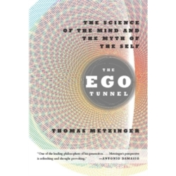 The Ego Tunnel The Science of the Mind and the Myth of the Self by Thomas Metzinger (Paperback 2010)