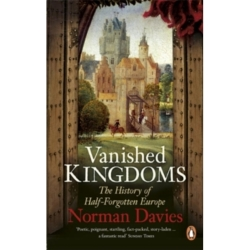 Vanished Kingdoms The History of Half Forgotten Europe by Norman Davies (Paperback 2012)