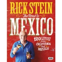 Rick Stein The Road to Mexico