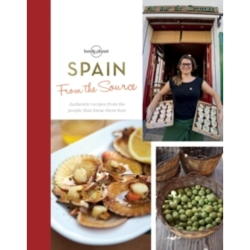 From the Source Spain Spain 039 s Most Authentic Recipes From the People That Know Them Best